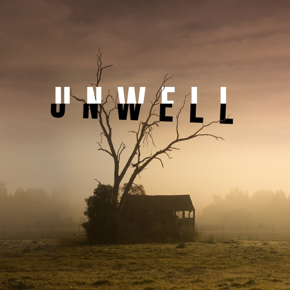 The words unwell over a dusty farm photo